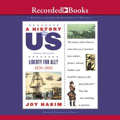 Liberty for All?: Book 5 (1820-1860) Audiobook, by Joy Hakim