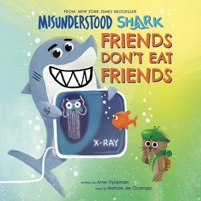 Misunderstood Shark: Friends Dont Eat Friends Audiobook, by Ame Dyckman