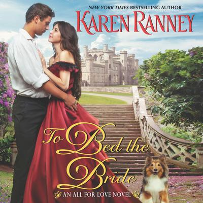 To Bed the Bride: An All for Love Novel Audiobook, by Karen Ranney