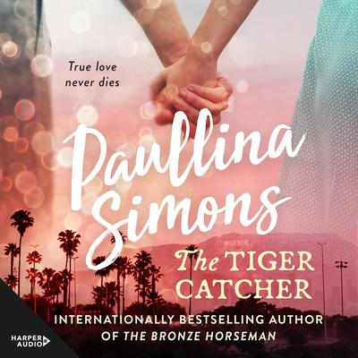 The Tiger Catcher: #N/A Audiobook, by Paullina Simons