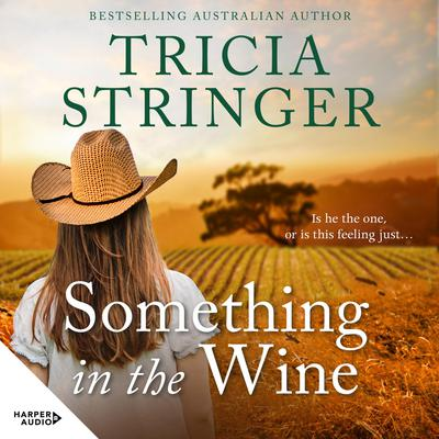 Something in the Wine: #N/A Audiobook, by Tricia Stringer