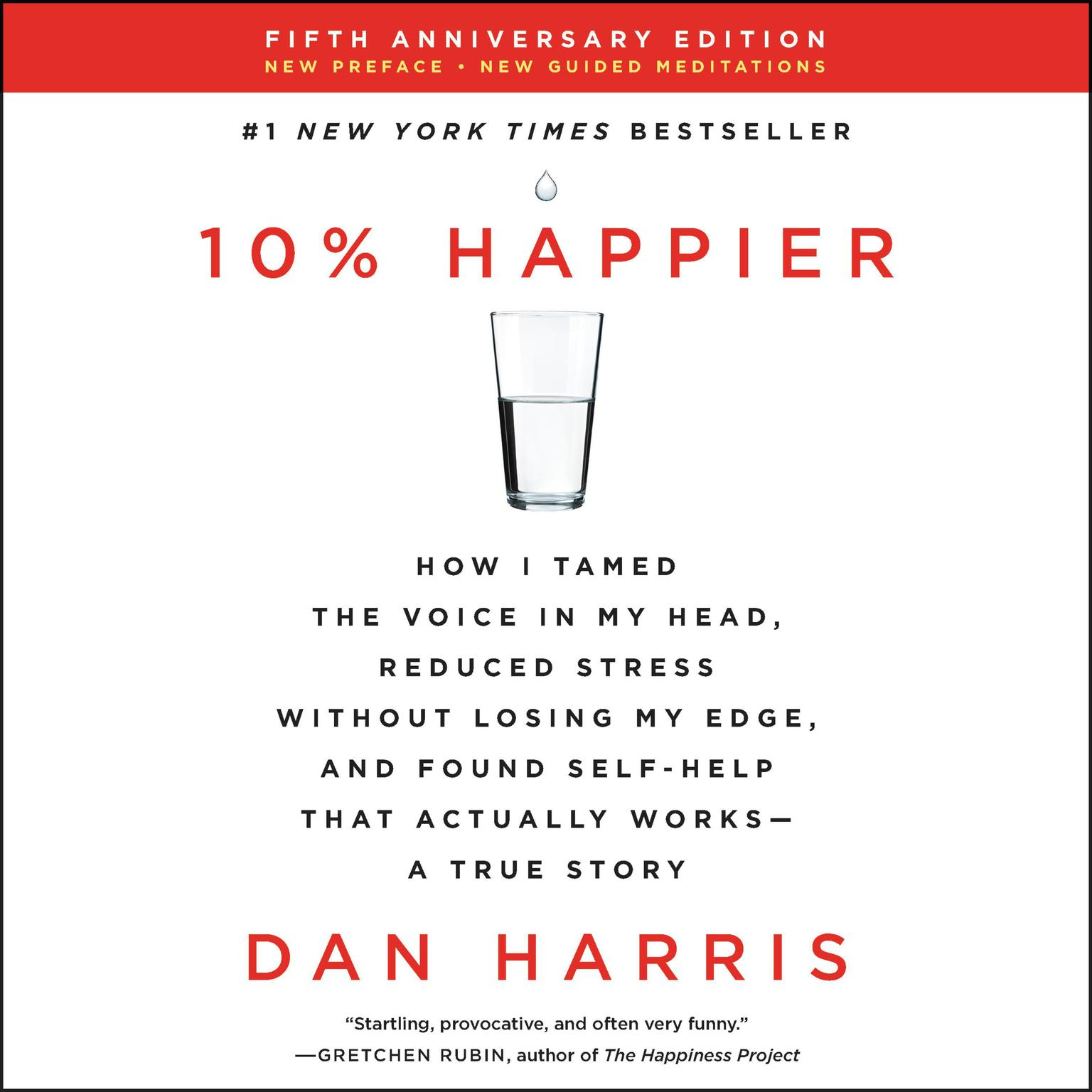 Printable 10% Happier Revised Edition: How I Tamed the Voice in My Head, Reduced Stress Without Losing My Edge, and Found Self-Help That Actually Works--A True Story Audiobook Cover Art