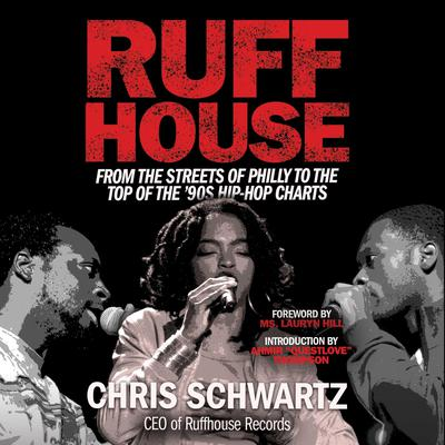 Ruffhouse: From the Streets of Philly to the Top of the 90's Hip Hop Charts  Audiobook