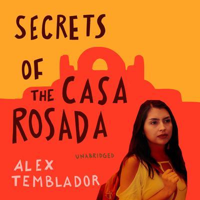 Secrets of the Casa Rosada Audiobook, by Alex Temblador