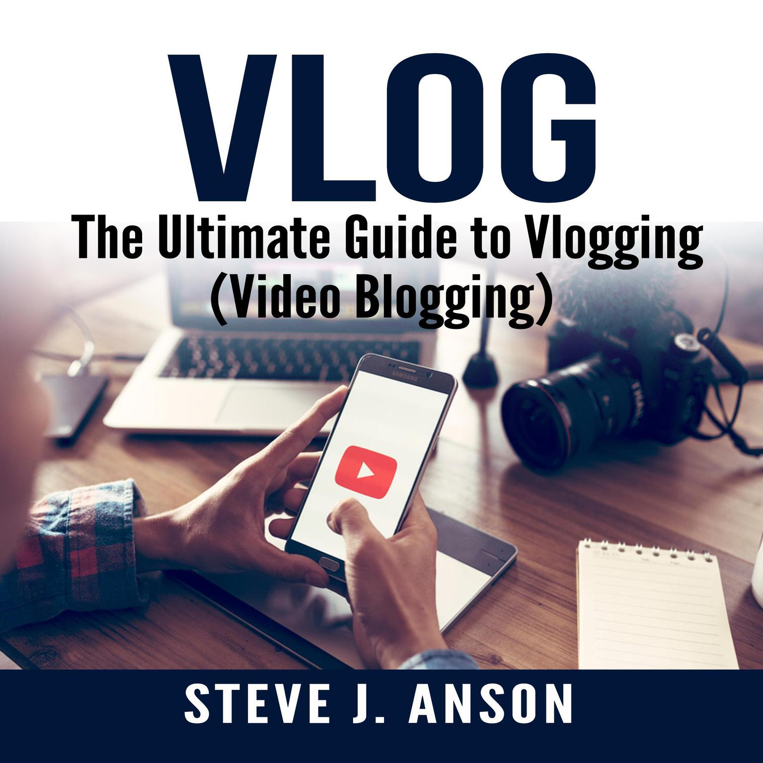 Printable Vlog:  The Ultimate Guide to Vlogging (Video Blogging) Audiobook Cover Art