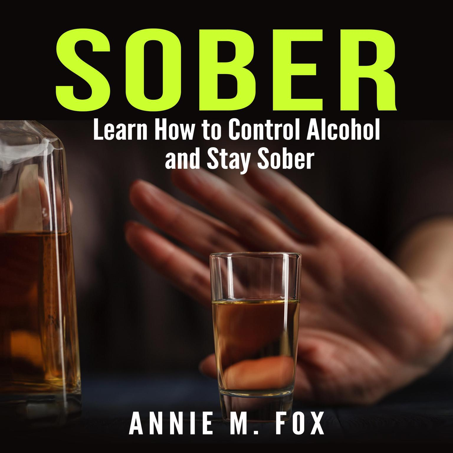 Printable Sober: Learn How to Control Alcohol and Stay Sober Audiobook Cover Art