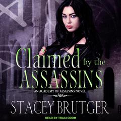 Claimed by the Assassins Audiobook, by Stacey Brutger