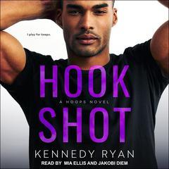 Hook Shot Audiobook, by Kennedy Ryan