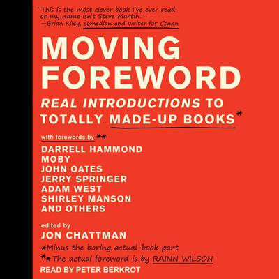 Moving Foreword: Real Introductions to Totally Made-Up Books Audiobook, by Jon Chattman