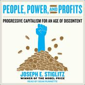People, Power, and Profits: Progressive Capitalism for an Age of Discontent Audiobook, by Joseph E. Stiglitz