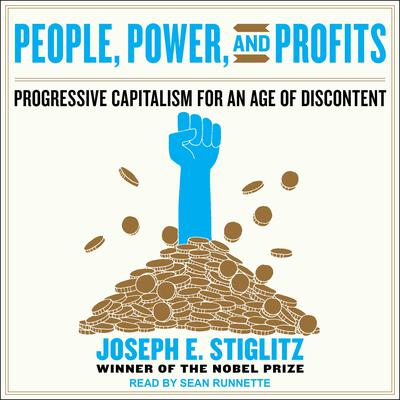 People, Power, and Profits: Progressive Capitalism for an Age of Discontent Audiobook, by