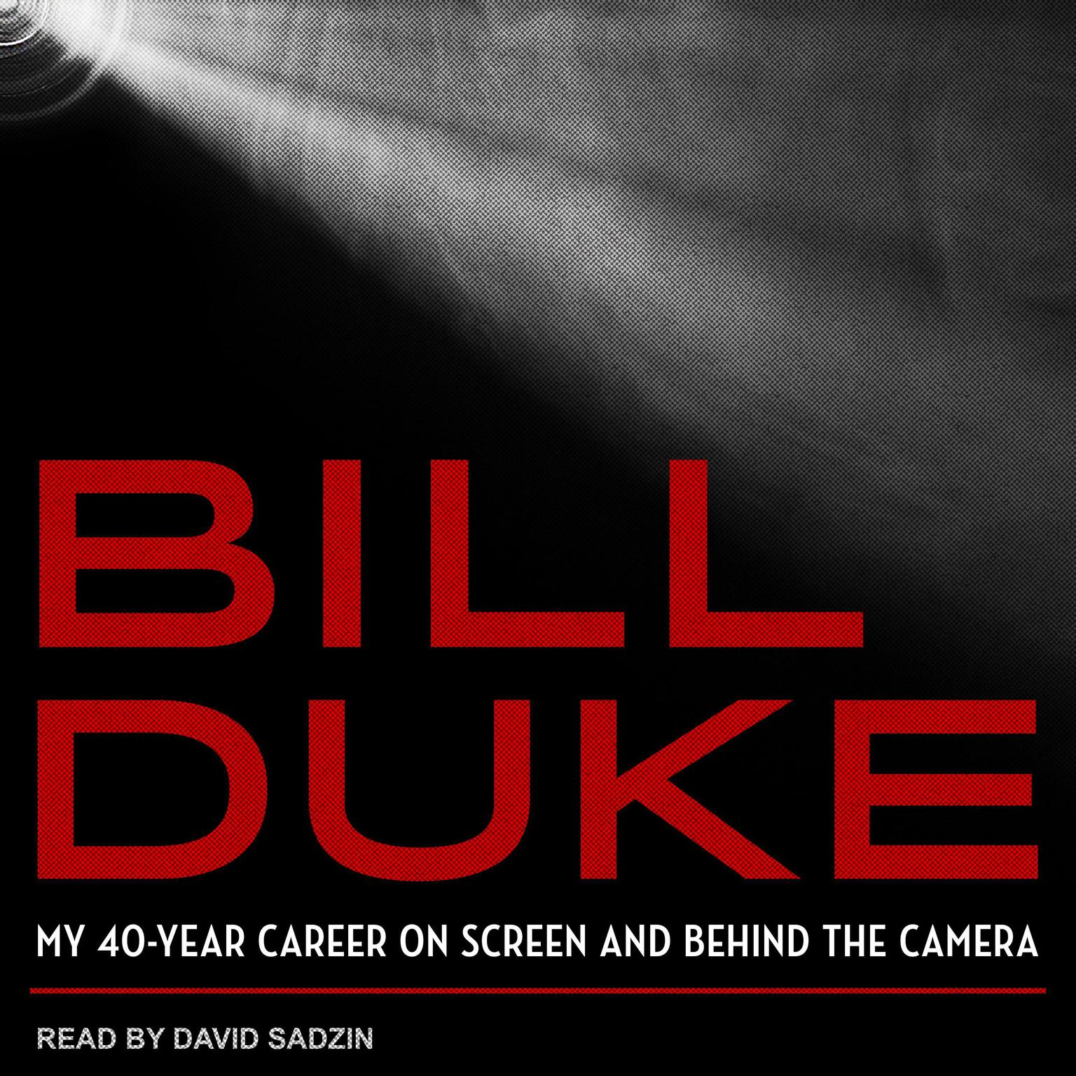 Printable Bill Duke: My 40-Year Career on Screen and behind the Camera Audiobook Cover Art
