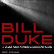 Bill Duke: My 40-Year Career on Screen and behind the Camera Audiobook, by Bill Duke