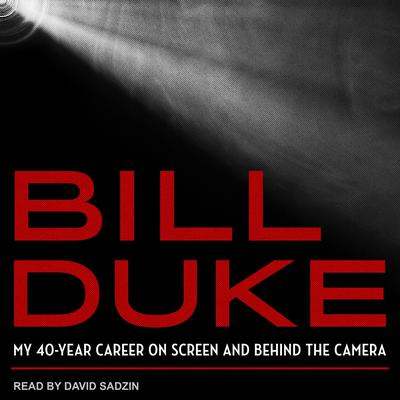 Bill Duke: My 40-Year Career on Screen and behind the Camera Audiobook, by Bill Duke