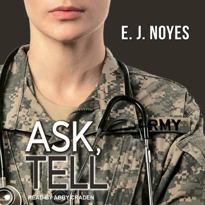 Ask, Tell Audiobook, by E.J. Noyes