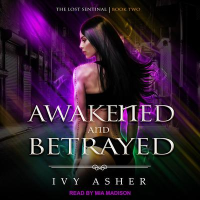 Awakened and Betrayed Audiobook, by Ivy Asher