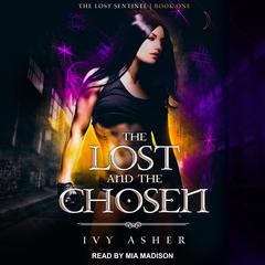 The Lost and the Chosen Audiobook, by Ivy Asher