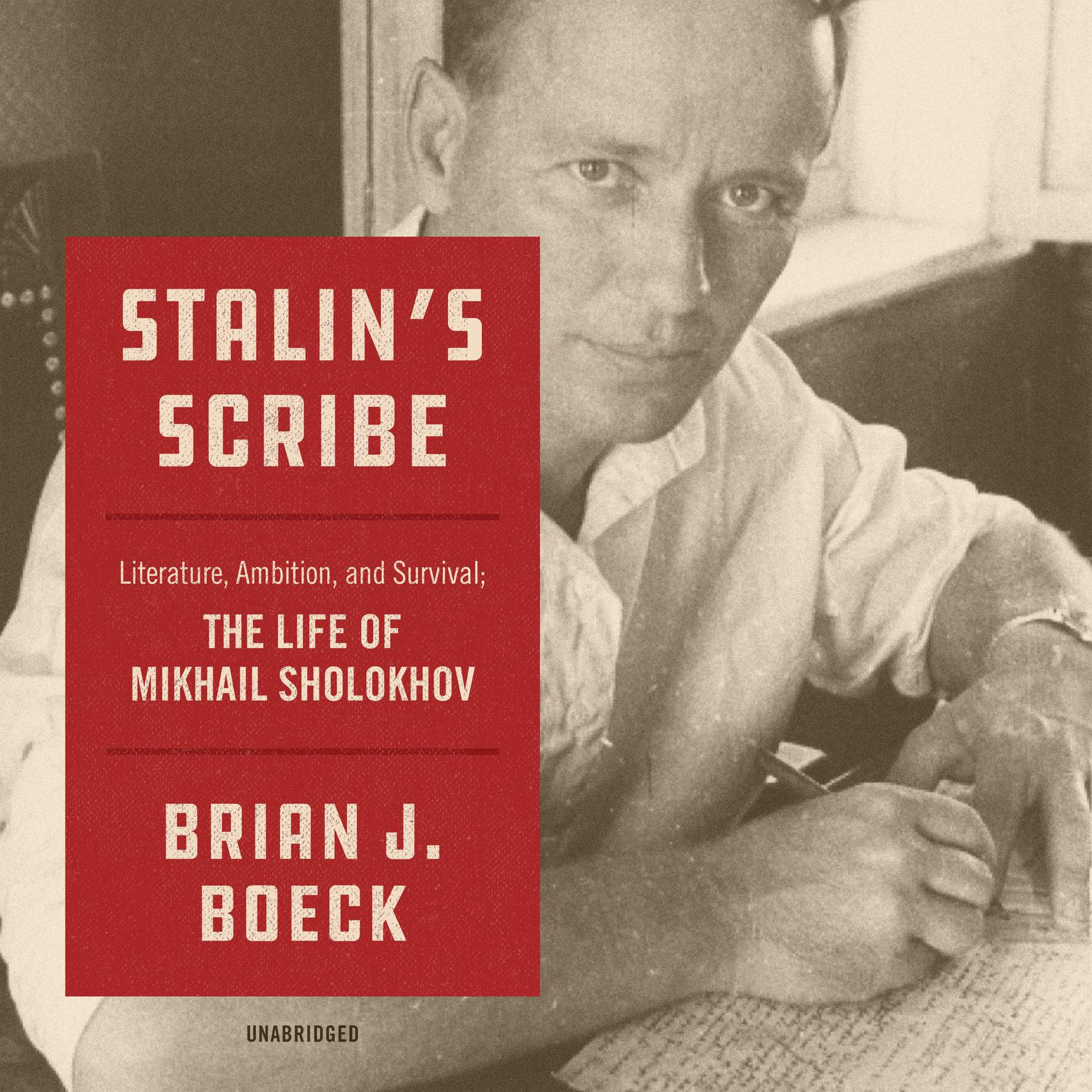 Printable Stalin's Scribe: Literature, Ambition, and Survival;  The Life of Mikhail Sholokhov Audiobook Cover Art