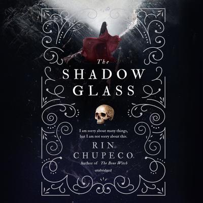The Shadow Glass Audiobook, by Rin Chupeco