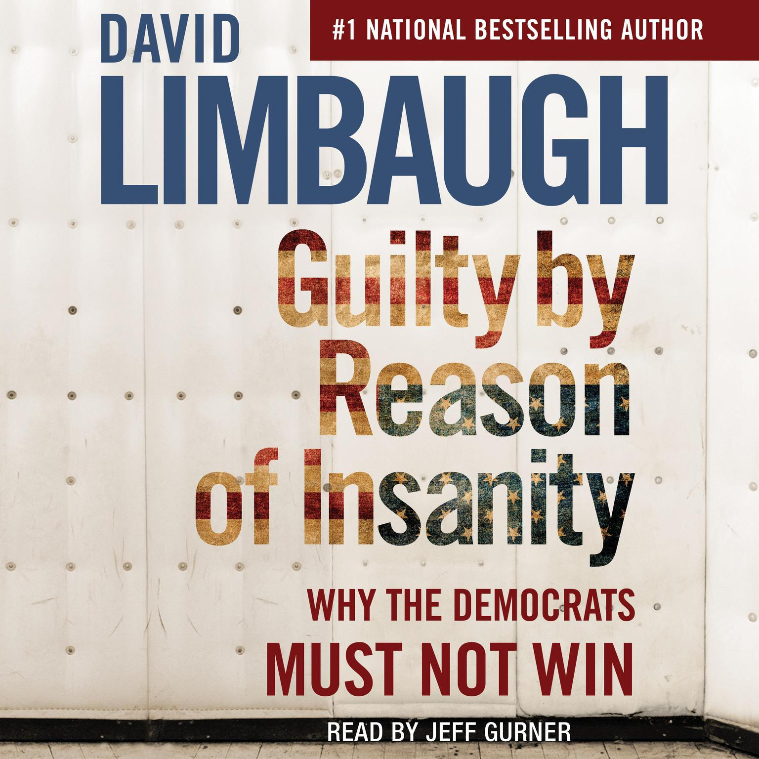 Printable Guilty By Reason of Insanity: Why The Democrats Must Not Win Audiobook Cover Art