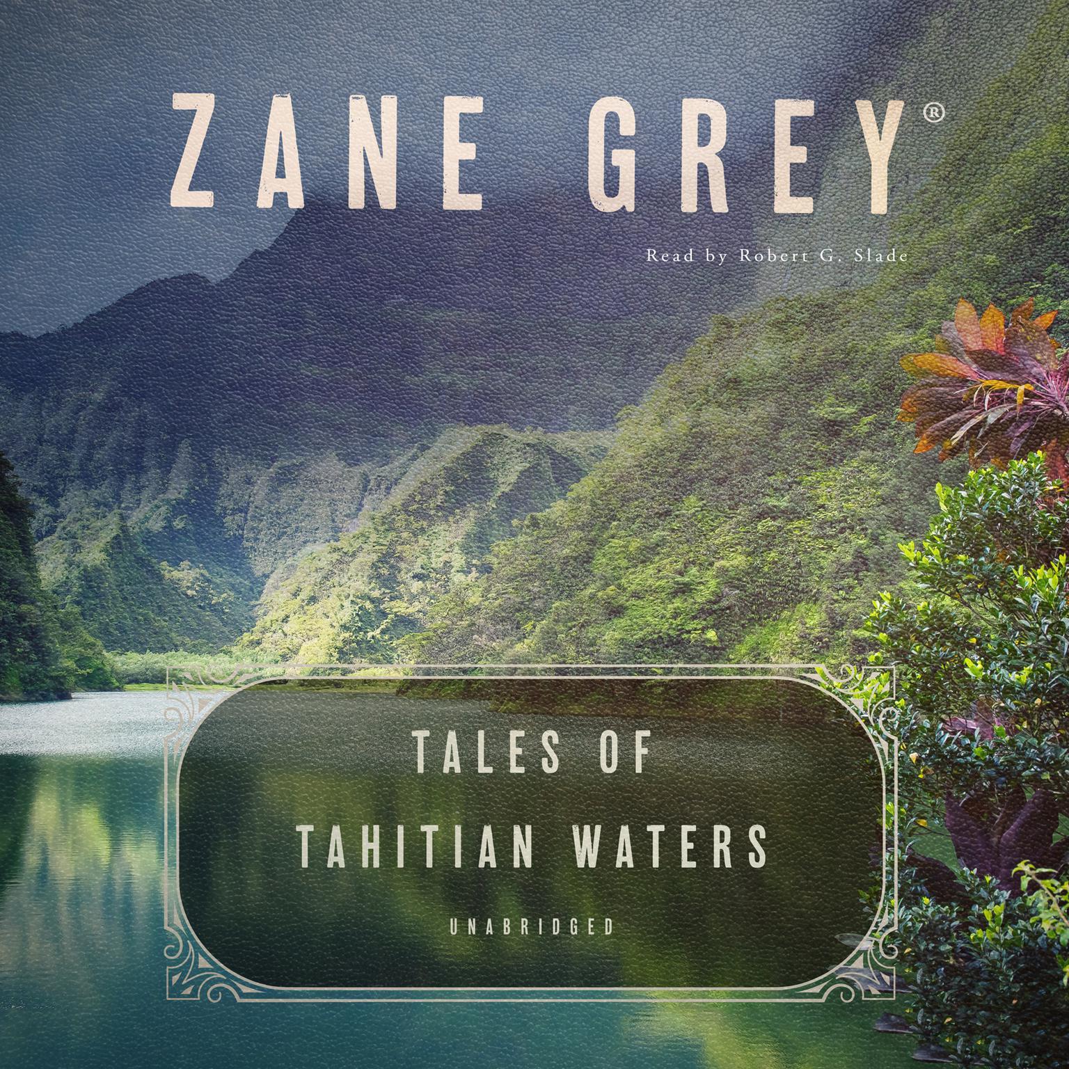 Tales of Tahitian Waters Audiobook, by Zane Grey