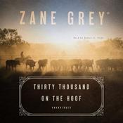 Thirty Thousand on the Hoof Audiobook, by Zane Grey
