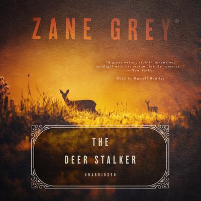 The Deer Stalker Audiobook, by Zane Grey