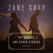 The Ranger, and Other Stories Audiobook, by Zane Grey