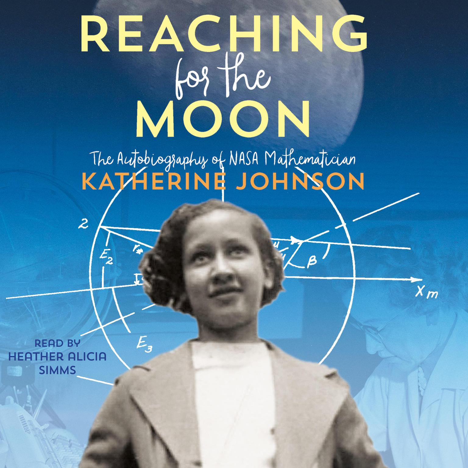 Reaching for the Moon: The Autobiography of NASA Mathematician Katherine Johnson Audiobook, by Katherine Johnson