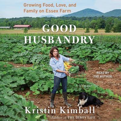 Good Husbandry: A Memoir Audiobook, by Kristin Kimball