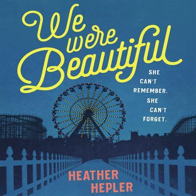 We Were Beautiful Audiobook, by Heather Hepler