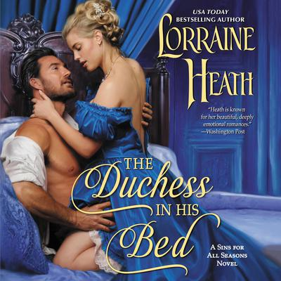 The Duchess in His Bed: A Sins for All Seasons Novel Audiobook, by Lorraine Heath