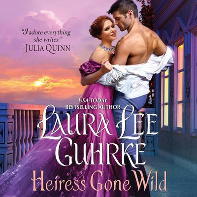 Heiress Gone Wild: Dear Lady Truelove Audiobook, by Laura Lee Guhrke