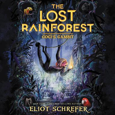The Lost Rainforest #2: Gogis Gambit Audiobook, by Eliot Schrefer