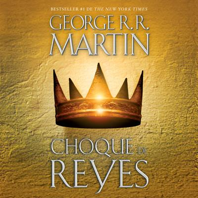 Choque de reyes Audiobook, by George R. R. Martin