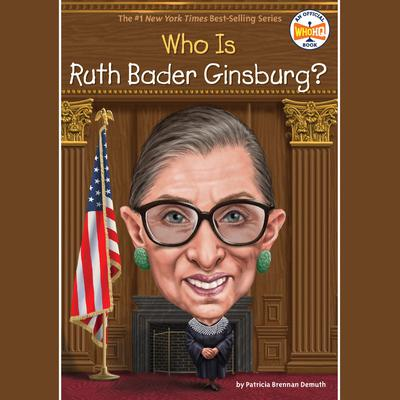 Who Is Ruth Bader Ginsburg? Audiobook, by