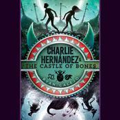 Charlie Hernández & the Castle of Bones Audiobook, by Ryan Calejo