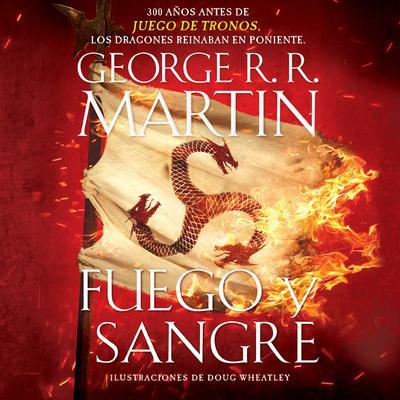 Fuego y Sangre Audiobook, by George R. R. Martin
