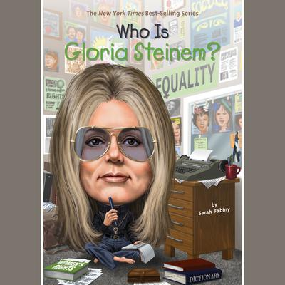 Who Is Gloria Steinem? Audiobook, by