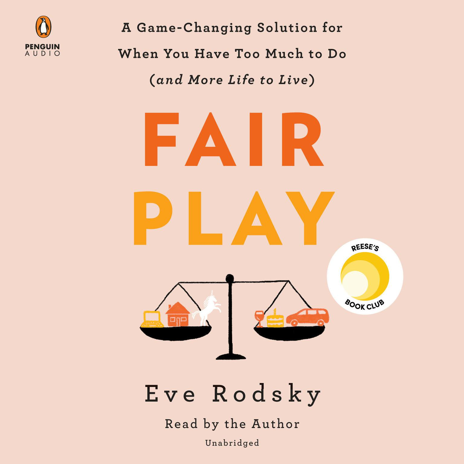 Printable Fair Play: A Game-Changing Solution for When You Have Too Much to Do (and More Life to Live) Audiobook Cover Art
