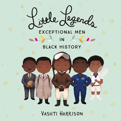 Little Legends: Exceptional Men in Black History Audiobook, by Vashti Harrison