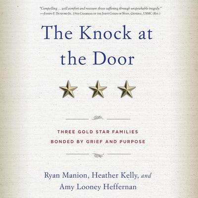 The Knock at the Door: Three Gold Star Families Bonded by Grief and Purpose Audiobook, by Ryan Manion