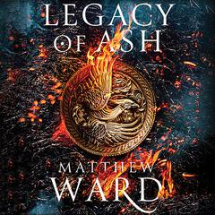 Legacy of Ash Audiobook, by Matthew Ward