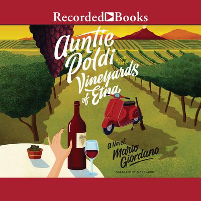 Auntie Poldi and the Vineyards of Etna Audiobook, by Mario Giordano