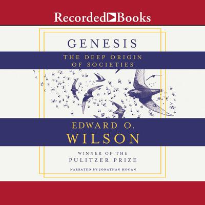 Genesis: The Deep Origin of Societies Audiobook, by Edward  O. Wilson