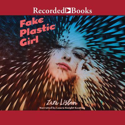 Fake Plastic Girl Audiobook, by Zara Lisbon