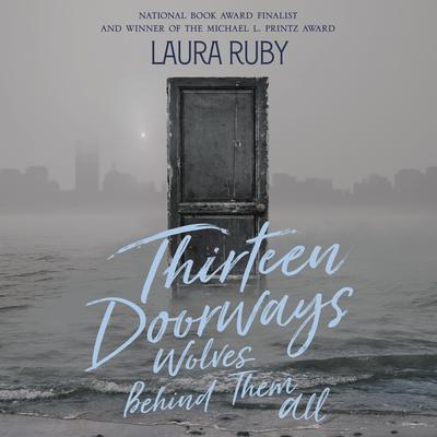 Thirteen Doorways, Wolves Behind Them All Audiobook, by Laura Ruby