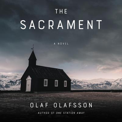 The Sacrament: A Novel Audiobook, by Olaf Olafsson
