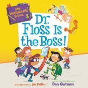 My Weirder-est School #3: Dr. Floss Is the Boss! Audiobook, by Dan Gutman
