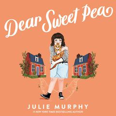 Dear Sweet Pea Audiobook, by Julie Murphy